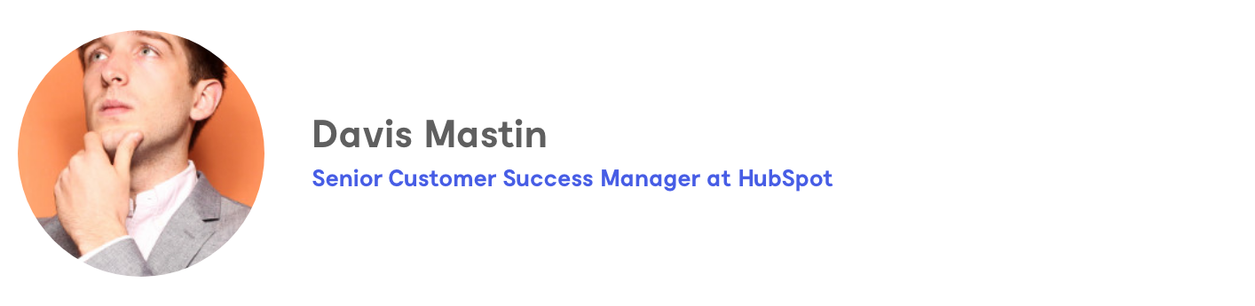 Davis Mastin, Senior Customer Success Manager at HubSpot