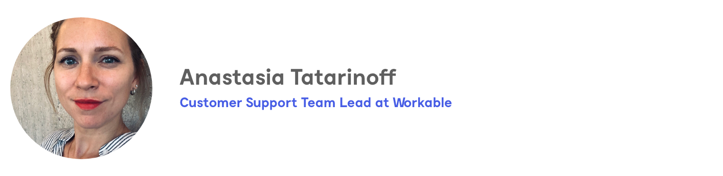 Anastasia Tatarinoff, Customer Support Team Lead at Workable