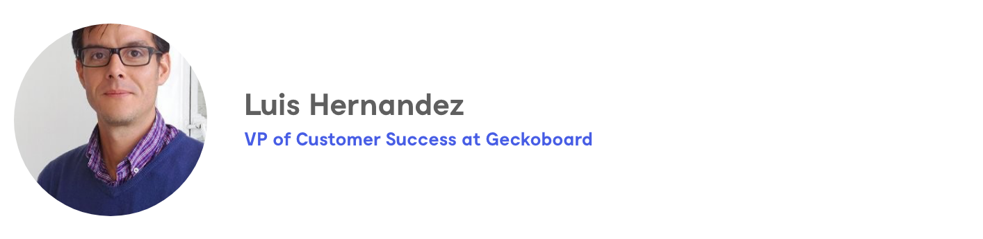 Luis Hernandez, VP of Customer Success at Geckoboar